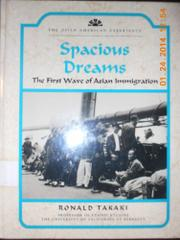 SPACIOUS DREAMS by Ronald Takaki