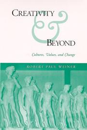 CREATIVITY AND BEYOND by Robert Paul Weiner