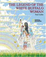 THE LEGEND OF THE WHITE BUFFALO WOMAN by Paul Goble