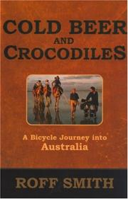 COLD BEER AND CROCODILES by Roff Smith