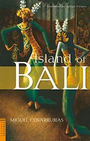 ISLAND OF BALI by Miguel Covarrubias