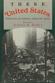 THESE UNITED STATES by Daniel H. Borus