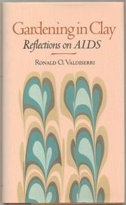 GARDENING IN CLAY by Ronald O. Valdiserri