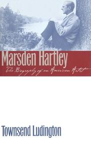 MARSDEN HARTLEY: The Biography of an American Artist by Townsend Ludington