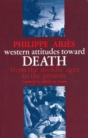 WESTERN ATTITUDES TOWARD DEATH: From the Middle Ages to the Present by Philippe Aries