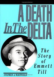 A DEATH IN THE DELTA: The Story of Emmett Till by Stephen J. Whitfield