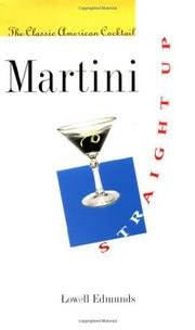 MARTINI, STRAIGHT UP by Lowell Edmunds