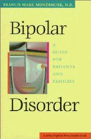 BIPOLAR DISORDER by Francis Mark Mondimore