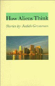 HOW ALIENS THINK by Judith Grossman
