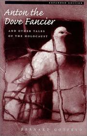 ANTON THE DOVE FANCIER: And Other Tales of the Holocaust by Bernard Gotfryd