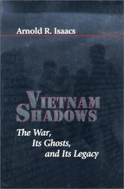 """VIETNAM SHADOWS: The War, Its Ghosts, and Its Legacy"" by Arnold R. Isaacs"