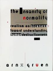 THE INSANITY OF NORMALITY by Arno Gruen