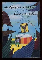 AN EXPLANATION OF THE BIRDS by António Lobo Antunes