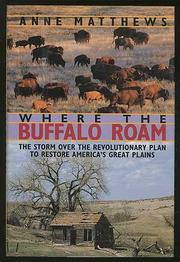 WHERE THE BUFFALO ROAM by Anne Matthews
