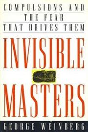 INVISIBLE MASTERS by George Weinberg