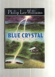 BLUE CRYSTAL by Philip Lee Williams