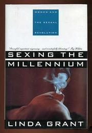 SEXING THE MILLENNIUM by Linda Grant