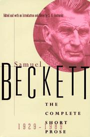 SAMUEL BECKETT: THE COMPLETE SHORT PROSE, 1929-1989 by Samuel Beckett
