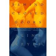 BEHIND CLOSED DOORS by Alina Reyes