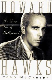 HOWARD HAWKS by Todd McCarthy