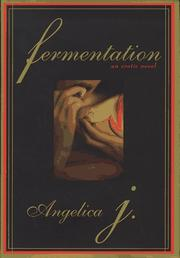 FERMENTATION by Angelica J.