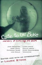 CLOSE TO THE BONE by Laurie Stone