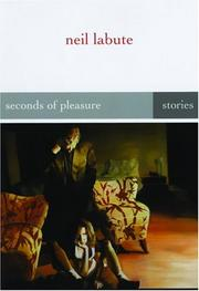 SECONDS OF PLEASURE by Neil LaBute