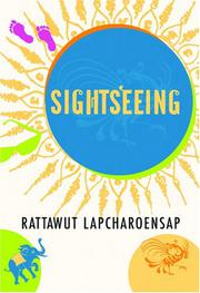 SIGHTSEEING by Rattawut Lapcharoensap