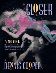 CLOSER by Dennis Cooper