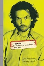 PATIENT: The True Story of a Rare Illness by Ben Watt