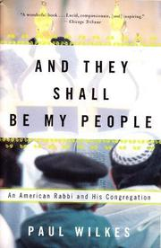 AND THEY SHALL BE MY PEOPLE: An American Rabbi and His Congregation by Paul Wilkes