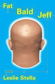 FAT BALD JEFF by Leslie Stella
