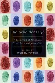 THE BEHOLDER'S EYE by Walt Harrington