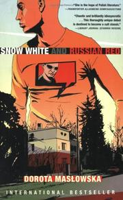 SNOW WHITE AND RUSSIAN RED by Dorota Maslowska