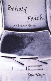 BEHOLD FAITH by Tom Noyes
