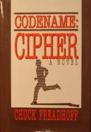 CODENAME: CIPHER by Chuck Freadhoff
