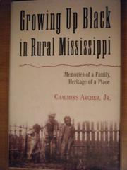 GROWING UP BLACK IN RURAL MISSISSIPPI by Jr. Archer