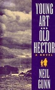 YOUNG ART AND OLD HECTOR by Neil Gunn