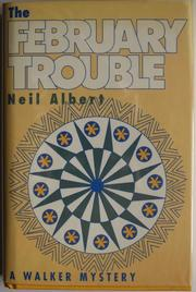 THE FEBRUARY TROUBLE by Neil Albert