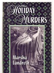 THE HOLIDAY MURDERS by Marsha Landreth