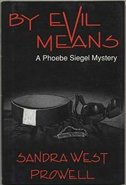 BY EVIL MEANS by Sandra West Prowell
