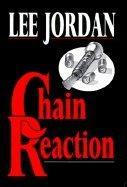 CHAIN REACTION by Lee Jordan