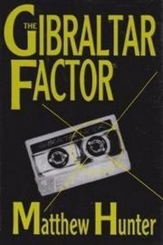 THE GIBRALTAR FACTOR by Matthew Hunter