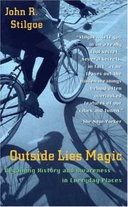 OUTSIDE LIES MAGIC by John R. Stilgoe