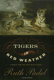 TIGERS IN RED WEATHER by Ruth Padel