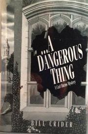 ...A DANGEROUS THING by Bill Crider
