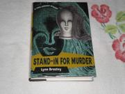 STAND-IN FOR MURDER by Lynn Bradley