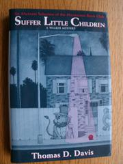 SUFFER LITTLE CHILDREN by Thomas D. Davis