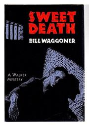 SWEET DEATH by Bill Waggoner