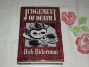 JUDGEMENT OF DEATH by Bob Biderman
